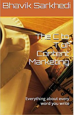The C To T of Content Marketing