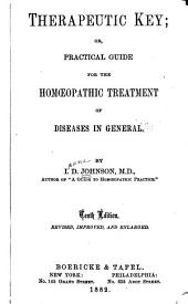 Therapeutic Key: Or, Practical Guide for the Homœopathic Treatment of Diseases in General
