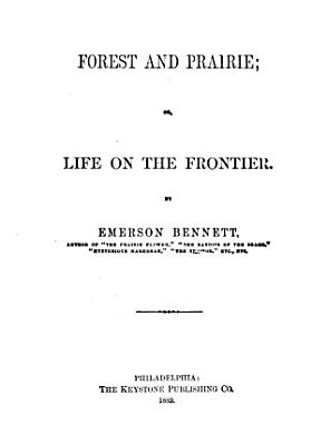 Forest and Prairie  Or Life on the Frontier PDF