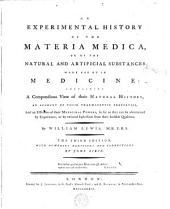 An Experimental History of the Materia Medica, Or of the Natural and Artificial Substances Made Use of in Medicine: Containing a Compendious View of Their Natural History, an Account of Their Pharmaceutic Properties and an Estimate of Their Medicinal Powers, ...