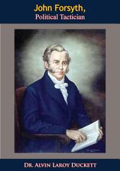 John Forsyth: Political Tactician