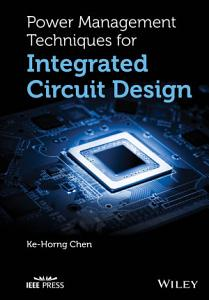 Power Management Techniques for Integrated Circuit Design PDF
