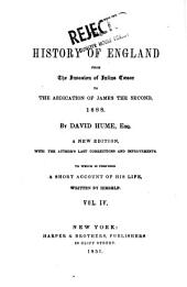 The History of England from the Invasion of Julius Caesar to the Abdication of James the Second, 1688: Volume 4