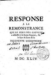 Response à la remontrance que le Père Yves capucin a adressée à la Reyne régente sur le sujet du livre de la fréquente communion