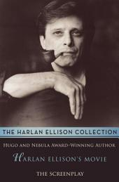 Harlan Ellison's Movie: The Screenplay