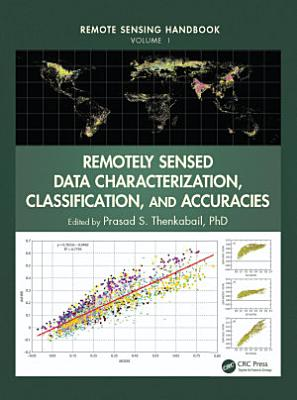 Remotely Sensed Data Characterization  Classification  and Accuracies