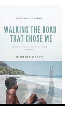 Walking the Road that Chose Me