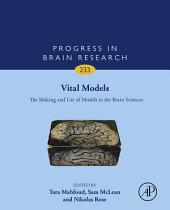 Vital Models: The Making and Use of Models in the Brain Sciences