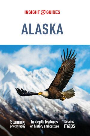 Insight Guides Alaska  Travel Guide eBook