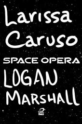 Space Opera - Logan Marshall