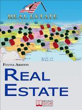 Real Estate. Guida Pratica agli Investimenti Immobiliari in America. (Ebook Italiano - Anteprima Gratis): Guida Pratica agli Investimenti Immobiliari in America