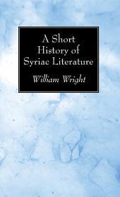 A Short History of Syriac Literature