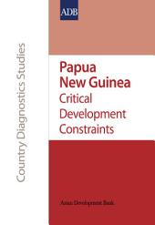 Papua New Guinea: Critical Development Constraints