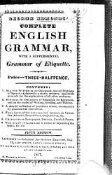 G E  s complete English Grammar  with a supplemental Grammar of Etiquette  Fifth edition PDF