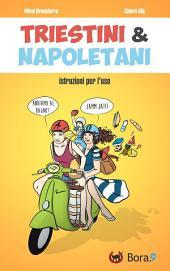 Triestini e Napoletani: istruzioni per l'uso