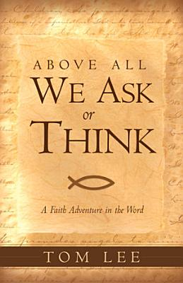 Above All We Ask Or Think