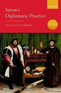 Satow s Diplomatic Practice Book