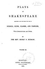 Plays of Shakespeare Selected and Prepared for Use in Schools, Clubs, Classes, and Families: Midsummer-night's dream. Much ado about nothing. Henry VIII. Romeo and Juliet. Cymbeline. Coriolanus. Othello