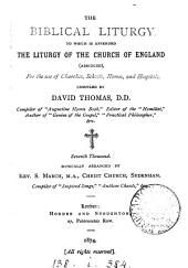 A biblical liturgy, for the use of evangelical churches and homes, compiled by D. Thomas. To which is appended, the liturgy of the Church of England (abridged).