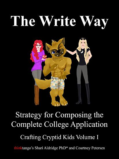 The Write Way  Strategy for Composing the Complete College Application PDF