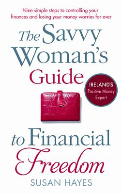 The Savvy Woman s Guide to Financial Freedom