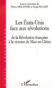 Les Etats-Unis face aux révolutions: De la Révolution française à la victoire de Mao en Chine