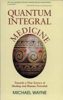 Quantum Integral Medicine PDF