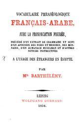 Vocabulaire phraséologique français-arabe avec la prononciation figurée