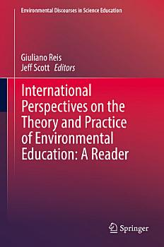 International Perspectives on the Theory and Practice of Environmental Education  A Reader PDF