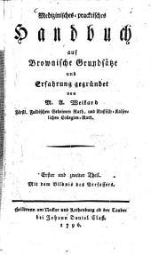 Medizinisches-pracktisches Handbuch: auf Brownische Grundsätze und Erfahrung gegründet, Bände 1-2
