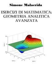 Esercizi di matematica: geometria analitica avanzata