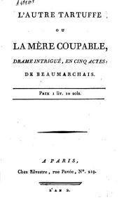 L'autre Tartuffe ou La mere coupable ...