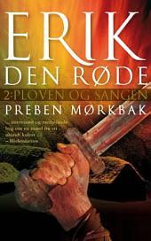 Erik Den Røde: Ploven og sangen: Bind 2