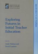 Exploring Futures in Initial Teacher Education