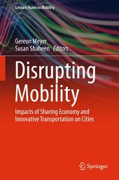 Disrupting Mobility: Impacts of Sharing Economy and Innovative Transportation on Cities