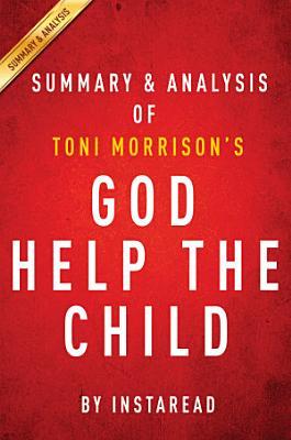 God Help the Child by Toni Morrison   Summary   Analysis