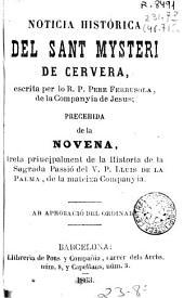 Noticia historica del sant Mysteri de Cervera escrite per lo R. Pere Ferrusola , precedida de la Novena ... principalment de la Historia de la Sagrada Parroquia del V.P. LLuis de la Paloma