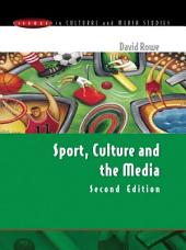 Sport, Culture & Media: The Unruly Trinity
