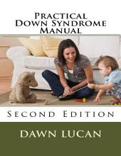 Practical Down Syndrome Manual Second Edition: Life Strategies and Community Resources