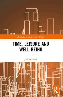 Time  Leisure and Well Being PDF
