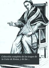 Colección completa de los trages de la Corte de Roma, y de las ordenes religiosas de ambos sexos