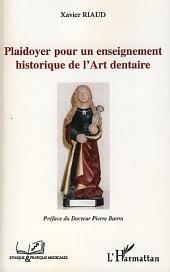 Plaidoyer pour un enseignement historique de l'Art dentaire