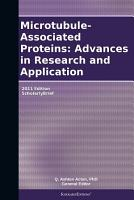 Microtubule Associated Proteins  Advances in Research and Application  2011 Edition PDF