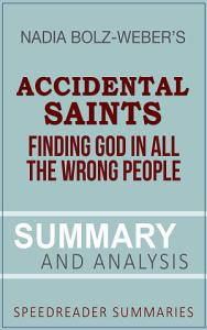 A Summary and Analysis of Accidental Saints by Nadia Bolz-Weber