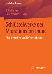 Schlüsselwerke der Migrationsforschung: Pionierstudien und Referenztheorien
