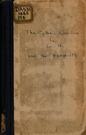 Letter to the Electors of Aylesbury on the Catholic Question; Letter to His Constituents on the Formation of the Brunswick Club: Letter to the Chairman of the Committee of the Anitcorn Law League of England; Plain Statement in Support of the Political Claims of the Roman Catholics