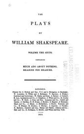 The Plays of William Shakspeare: In Twenty-one Volumes. With the Corrections and Illustrations of Various Commentators. To which are Added Notes, Volume 6