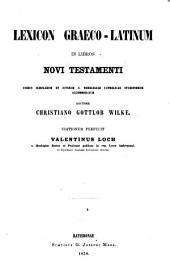 Lexicon Graeco-Latinum in libros Novi Testamenti: Usibus scholarum et iuvenum S. Theologiae catholicae studiosorum accomodatum