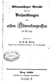 Aktenmäßiger Bericht über die Verhandlungen des ersten Slaven-Kongresses in Prag