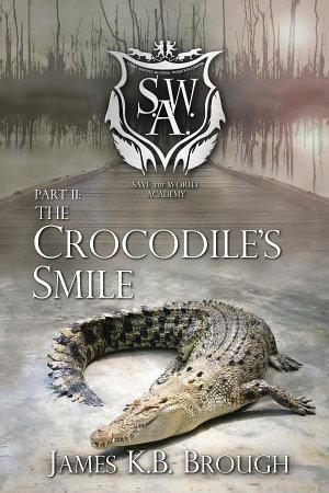 Save the World Academy Part II  The Crocodile s Smile